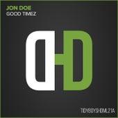 Good Timez by Jon Doe