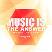 Music Is The Answer (House Edition), Vol. 4 - EP von Various Artists