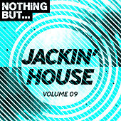 Nothing But... Jackin' House, Vol. 09 - EP by Various Artists