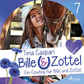 Ein Cowboy für Bille und Zottel - Bille und Zottel 7 (Ungekürzt) von Tina Caspari