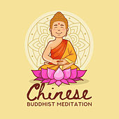 Chinese Buddhist Meditation: Tibetan Gongs, Music of Nature, Asian Flute, Deeply Relaxing Melodies for Meditation, Ambient Sounds for Yoga by Chinese Relaxation and Meditation