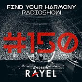 Find Your Harmony Radioshow #150 (Part 2) (Including Classic Mix By Andrew Rayel) von Various Artists