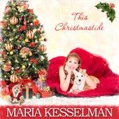 This Christmastide de Maria Kesselman