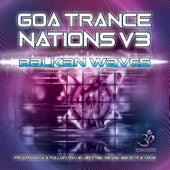 Goa Trance Nations, Vol. 3: Balkan Waves Progressive & Full on Psy by Various Artists