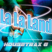 La La Land House Trax, Vol.6 (BEST SELECTION OF CLUBBING HOUSE TRACKS) by Various Artists