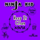 Keep It Clean by Ninja Kid