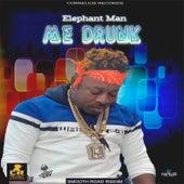 Me Drunk by Elephant Man