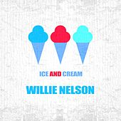 Ice And Cream by Willie Nelson