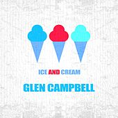 Ice And Cream von Glen Campbell