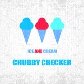 Ice And Cream de Chubby Checker