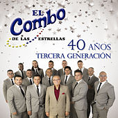 40 Años Tercera Generación de El Combo De Las Estrellas