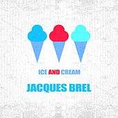 Ice And Cream de Jacques Brel
