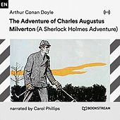 The Adventure of Charles Augustus Milverton (A Sherlock Holmes Adventure) von Sherlock Holmes