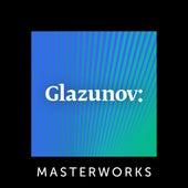Glazunov: Masterworks by Various Artists