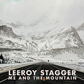 Me and the Mountain by Leeroy Stagger
