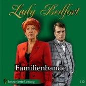 Folge 112: Familienbande (Inszenierte Lesung) von Lady Bedfort