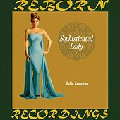 Sophisticated Lady (HD Remastered) by Julie London