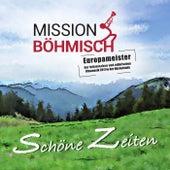 Schöne Zeiten von Mission Böhmisch