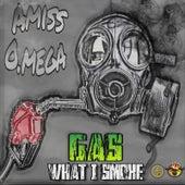Gas What I Smoke de Amiss O.Mega