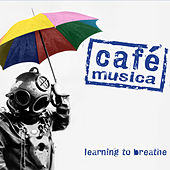 Learning to Breathe by Café Musica