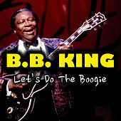Let's Do The Boogie by B.B. King