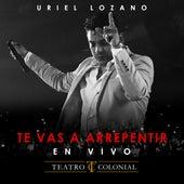 Te Vas a Arrepentir de Uriel Lozano