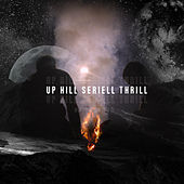 Up Hill Seriell Thrill by Dj tomsten