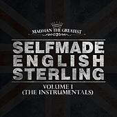 Selfmade English Sterling, Vol. 1 (The Instrumentals) by Madman the Greatest