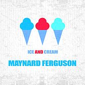 Ice And Cream by Maynard Ferguson