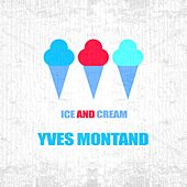 Ice And Cream by Yves Montand