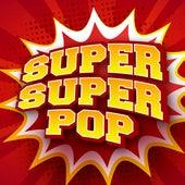 Super Super Pop de Various Artists