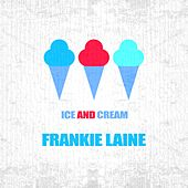 Ice And Cream von Frankie Laine