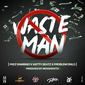 Wasteman by Prez Gambino
