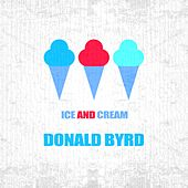 Ice And Cream by Donald Byrd
