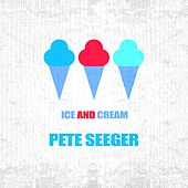 Ice And Cream by Pete Seeger