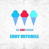 Ice And Cream by Eddy Mitchell