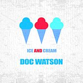 Ice And Cream by Doc Watson