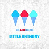 Ice And Cream by Little Anthony and the Imperials
