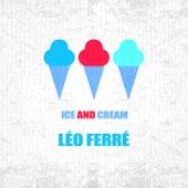 Ice And Cream de Leo Ferre