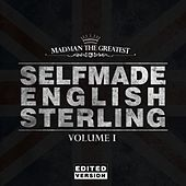 Selfmade English Sterling, Vol. 1 (Edited Version) by Madman the Greatest