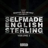 Selfmade English Sterling, Vol. 1 by Madman the Greatest