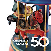 50 Best Children's Classics by Various Artists