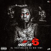 Salute Me or Shoot Me 6 by Waka Flocka Flame