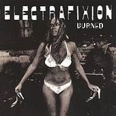 Burned (Expanded Edition) de Electrafixion