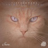 Thinking of You - EP by Tiefschwarz