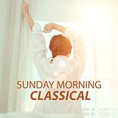 Sunday Morning Classical von Various Artists