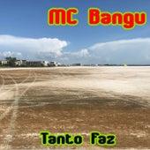 Tanto Faz von MC Bangu