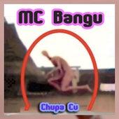 Chupa Cu von MC Bangu