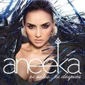 Ni Antes... Ni Después by Aneeka
