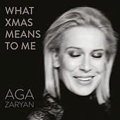 What Xmas Means To Me by Aga Zaryan